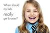 When should kids get braces?